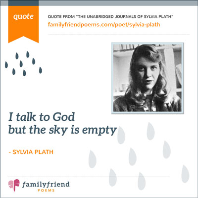 a biography of sylvia plaths journey to being a world famous poet Plath's treatment with barnhouse ended when the poet moved to england but the two shared a close friendship, which has long been of interest to scholars because of their affection for one another.